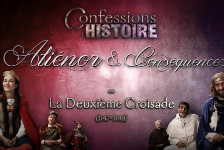 Episode Aliénor & Conséquences - Confessions d'Histoire