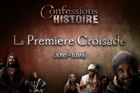Episode La Première Croisade - Confessions d'Histoire