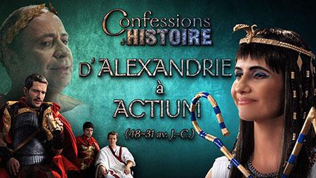 Episode Confessions d'Histoire : D'Alexandrie à Actium