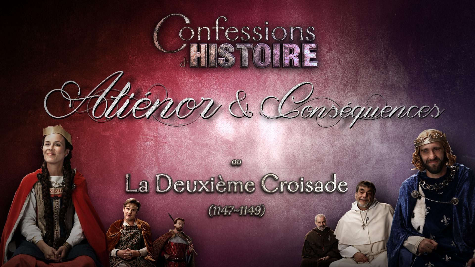 Aliénor d'Aquitaine & Deuxième Croisade