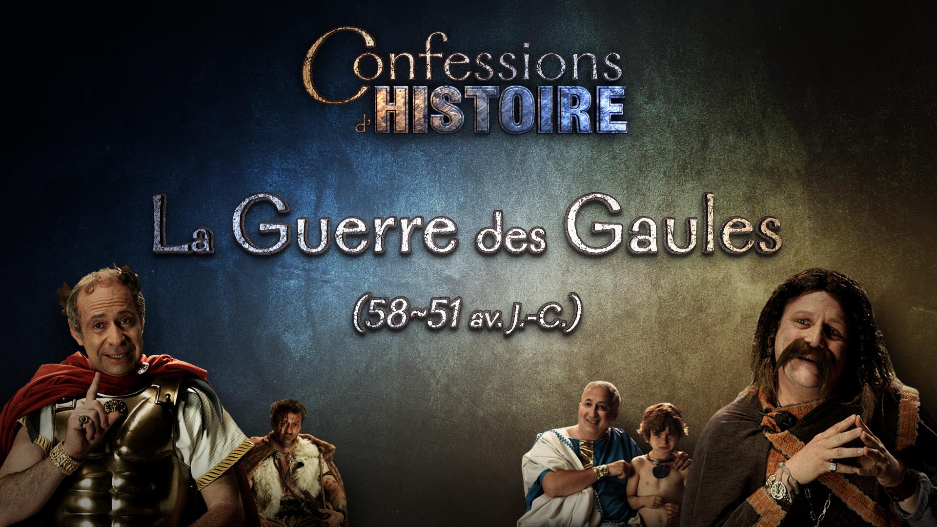 épisode La Guerre des Gaules - Confessions d'Histoire