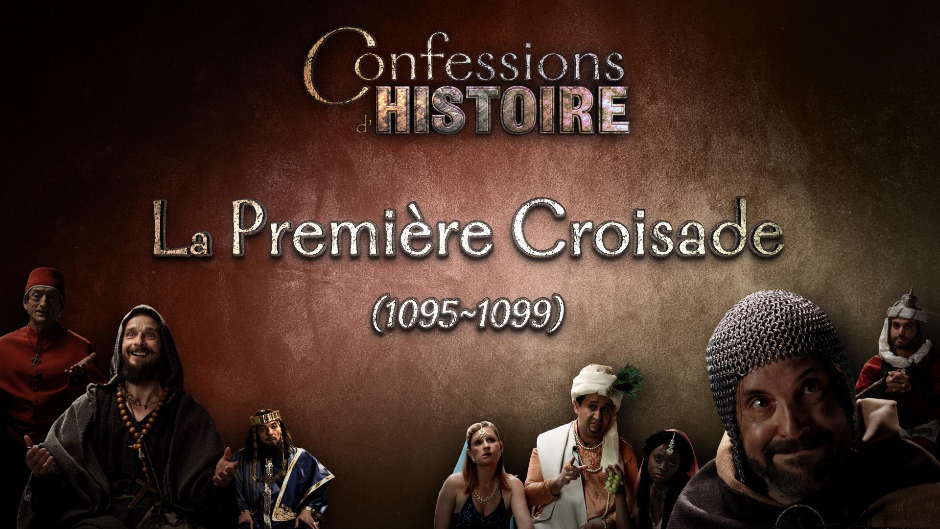 La Première Croisade - Confessions d'Histoire